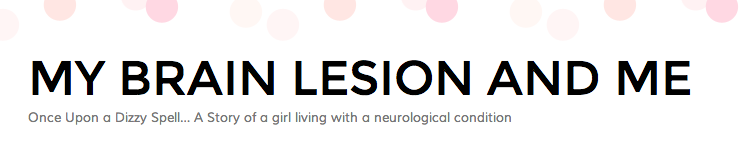 My Brain Lesion and Me   Once Upon a Dizzy Spell… A Story of a girl living with a neurological condition
