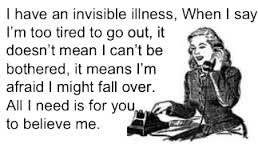 We need supportive friends when living with an invisible illness and to be believed and supported